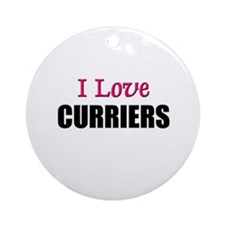 I Love CURRIERS Ornament (Round)