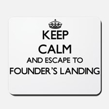 Keep calm and escape to Founder'S Landin Mousepad