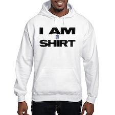I AM SHIRT Hoodie