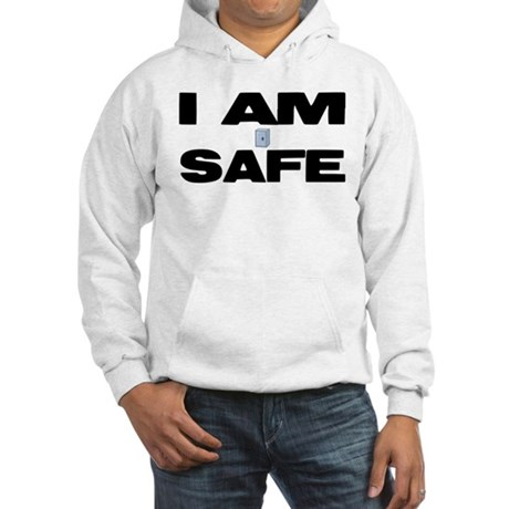 I AM SAFE Hooded Sweatshirt