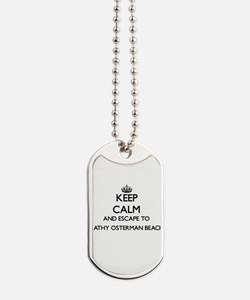 Keep calm and escape to Kathy Osterman Be Dog Tags