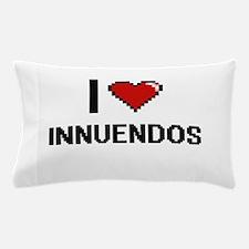 I Love Innuendos Pillow Case