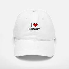 I Love Insanity Baseball Baseball Cap