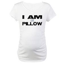 I AM PILLOW Shirt