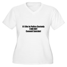 If I Die In Police Custody Did Plus Size T-Shirt