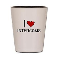 I Love Intercoms Shot Glass
