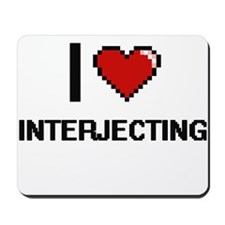 I Love Interjecting Mousepad