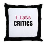 I Love CRITICS Throw Pillow