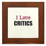 I Love CRITICS Framed Tile