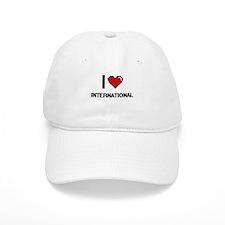 I Love International Baseball Cap