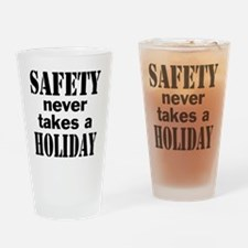 Safety Never Takes a Holiday Drinking Glass
