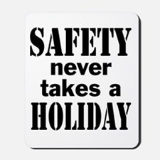 Safety Never Takes a Holiday Mousepad