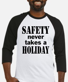 Safety Never Takes a Holiday Baseball Jersey