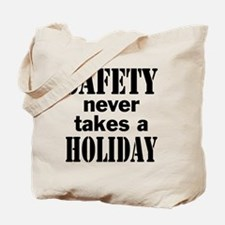 Safety Never Takes a Holiday Tote Bag