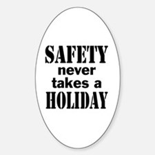 Safety Never Takes a Holiday Decal