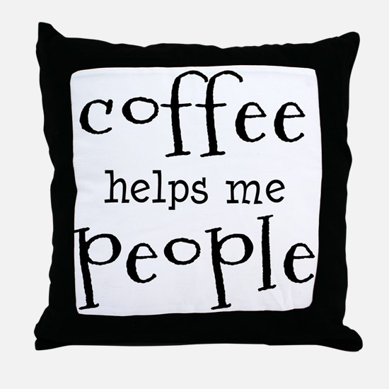 coffee helps me people Throw Pillow