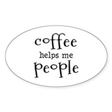 coffee helps me people Decal