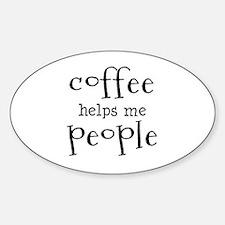 coffee helps me people Decal