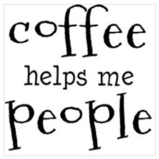 coffee helps me people Poster
