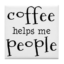 coffee helps me people Tile Coaster