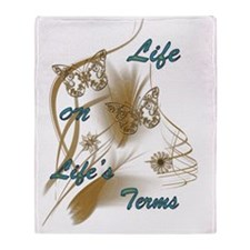 Life On Lifes Terms Throw Blanket