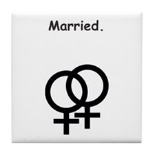 Gay Female Married. Tile Coaster