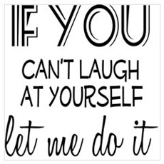 Laugh at Yourself Poster