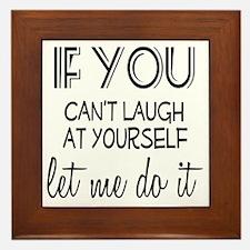 Laugh at Yourself Framed Tile