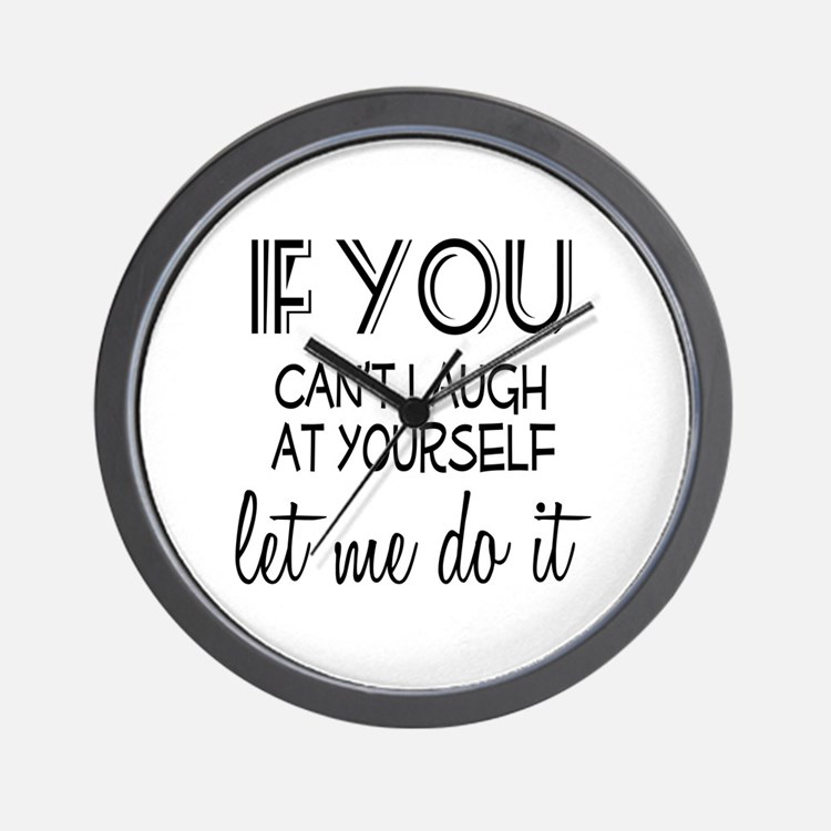 Laugh at Yourself Wall Clock