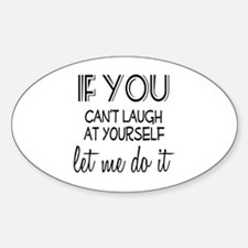 Laugh at Yourself Sticker (Oval)