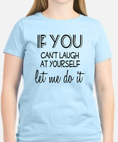 Laugh at Yourself T-Shirt