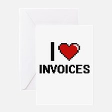 I Love Invoices Greeting Cards