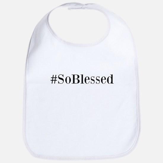 So Blessed Bib