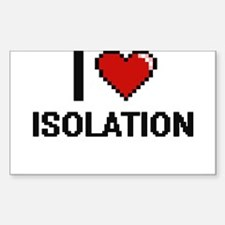 I Love Isolation Decal