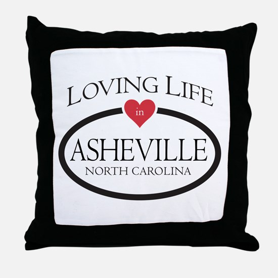 Loving Life in Asheville, NC Throw Pillow