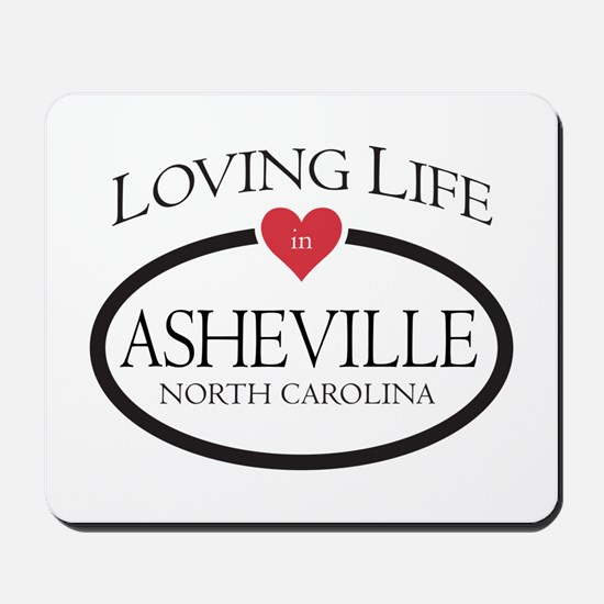 Loving Life in Asheville, NC Mousepad