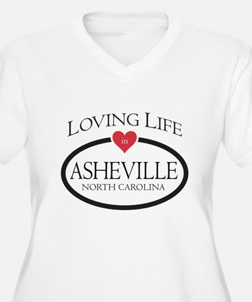 Loving Life in Asheville, NC Plus Size T-Shirt