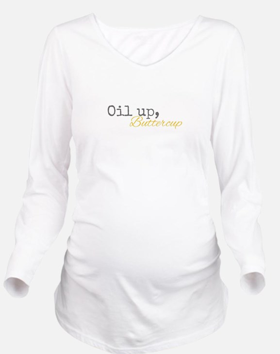 Oil Up Buttercup Long Sleeve Maternity T-Shirt