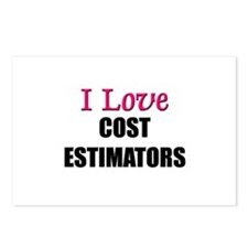 I Love COST ESTIMATORS Postcards (Package of 8)