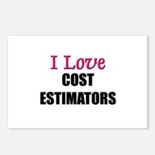 I Love COST ESTIMATORS Postcards (Package of 8)