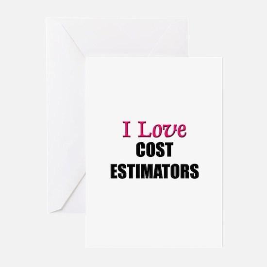 I Love COST ESTIMATORS Greeting Cards (Pk of 10)