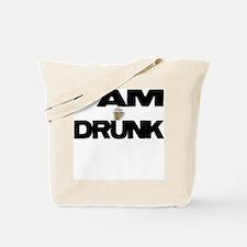 I AM DRUNK Tote Bag