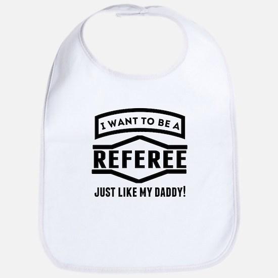 Referee Just Like My Daddy Bib