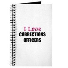 I Love CORRECTIONS OFFICERS Journal