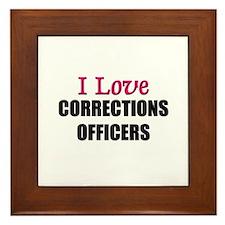 I Love CORRECTIONS OFFICERS Framed Tile