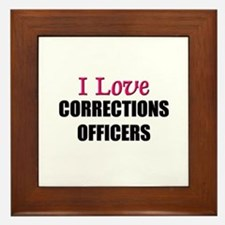 I Love CORRECTIONS OFFICERS Framed Tile