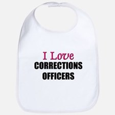 I Love CORRECTIONS OFFICERS Bib