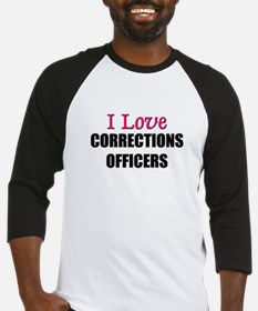 I Love CORRECTIONS OFFICERS Baseball Jersey