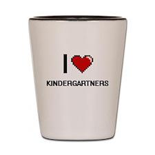I Love Kindergartners Shot Glass