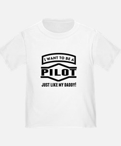 Pilot Just Like My Daddy T-Shirt